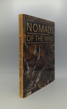 NOMADS OF THE WIND The Migration of the Monarch Butterfly and Other Wonders of the Butterfly...