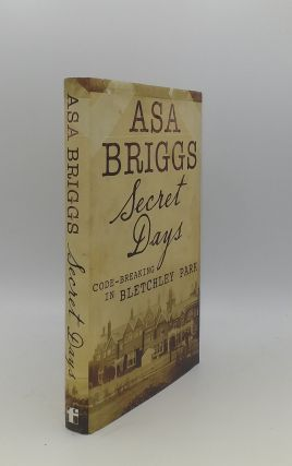 SECRET DAYS Code-Breaking In Bletchley Park. BRIGGS Asa