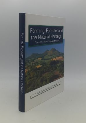 FARMING FORESTRY AND THE NATIONAL HERITAGE Towards a More Integrated Future. GALBRAITH Colin A....
