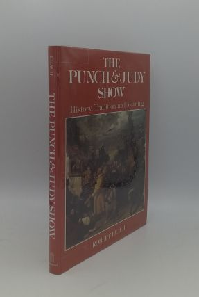 THE PUNCH & JUDY SHOW Tradition and Meaning. LEACH Robert