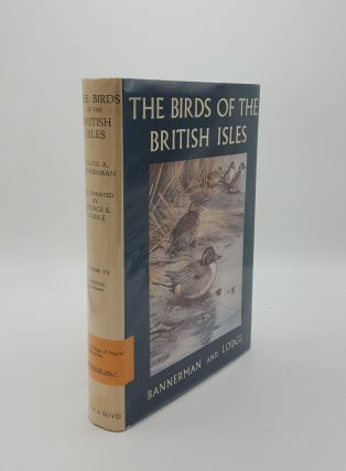 THE BIRDS OF THE BRITISH ISLES Volume VII Anatidae (Conclusion). LODGE George E. BANNERMAN David...