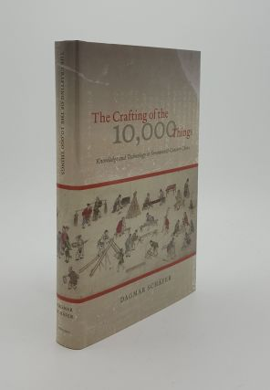 THE CRAFTING OF THE 10000 THINGS Knowledge and Technology in Seventeenth-Century China. SCHAFER...