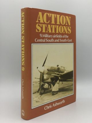 ACTION STATIONS 9 Military Airfields of the Central South and South-East. ASHWORTH Chris