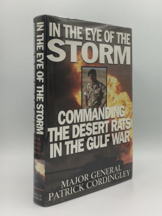 IN THE EYE OF THE STORM Commanding The Desert Rats In The Gulf War. CORDINGLEY Patrick