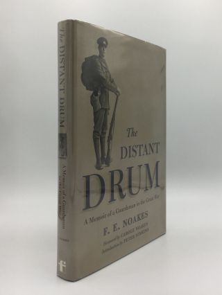 THE DISTANT DRUM A Memoir of a Guardsman in the Great War. NOAKES F. E