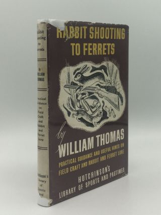 RABBIT SHOOTING TO FERRETS. THOMAS William
