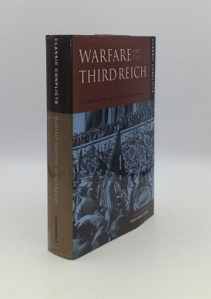 WARFARE AND THE THIRD REICH The Rise and Fall of Hitler's Armed Forces. CHANT Christopher