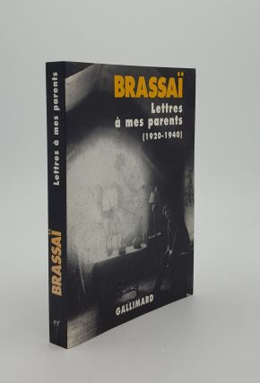 LETTRES A MES PARENTS 1920-1940. BRASSAI
