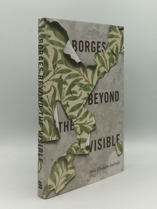 BORGES BEYOND THE VISIBLE. ANDRADE Max Ubelaker