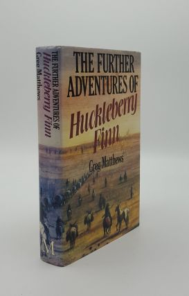 THE FURTHER ADVENTURES OF HUCKLEBERRY FINN. MATTHEWS Greg
