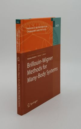 BRILLOUIN-WIGNER METHODS FOR MANY-BODY SYSTEMS (Progress in Theoretical Chemistry and Physics)....