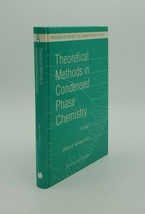 THEORETICAL METHODS IN CONDENSED PHASE CHEMISTRY Volume 5 (Progress in Theoretical Chemistry and...