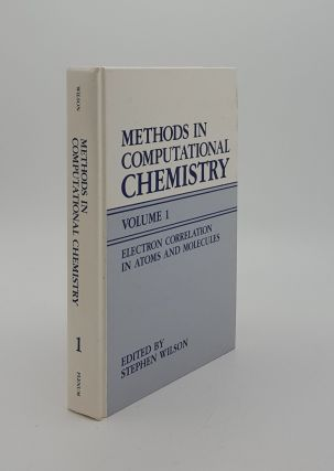 METHODS IN COMPUTATIONAL CHEMISTRY Volume 1 Electron Correlation in Atoms and Molecules. WILSON...