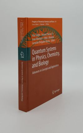 QUANTUM SYSTEMS IN PHYSICS CHEMISTRY AND BIOLOGY Advances in Concepts and Applications (Progress...