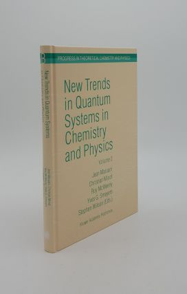 NEW TRENDS IN QUANTUM SYSTEMS IN CHEMISTRY AND PHYSICS Volume 2 Advanced Problems and Complex...