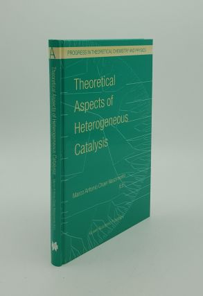 THEORETICAL ASPECTS OF HETEROGENEOUS CATALYSIS (Progress in Theoretical Chemistry and Physics)....
