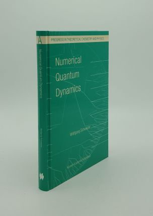 NUMERICAL QUANTUM DYNAMICS (Progress in Theoretical Chemistry and Physics). SCHWEIZER Wolfgang