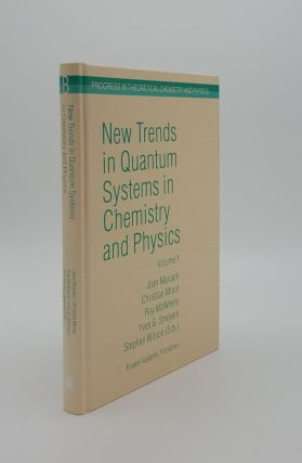 NEW TRENDS IN QUANTUM SYSTEMS IN CHEMISTRY AND PHYSICS Volume 1 Basic Problems and Model Systems...