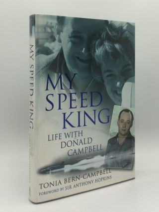 MY SPEED KING Life With Donald Campbell. BERN-CAMPBELL Tonia