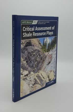 CRITICAL ASSESSMENT OF SHALE RESOURCE PLAYS AAPG Memoir 103. JARVIE Daniel M. CHATELLIER Jean-Yves