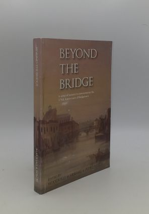 BEYOND THE BRIDGE Lectures Commemorating Bridgetown's 375th Anniversary. WELCH Pedro MARSHALL...