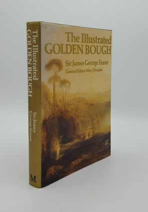 THE ILLUSTRATED GOLDEN BOUGH. DOUGLAS Mary FRAZER Sir James George, MacCORMACK Sabine