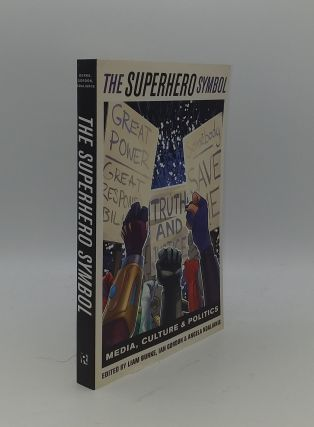 THE SUPERHERO SYMBOL Media Culture and Politics. GORDON Ian BURKE Liam, NDALIANIS Angela