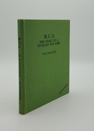 RUA The Story of a Highland Red Deer. WALLACE Frank MacLEAY W. A