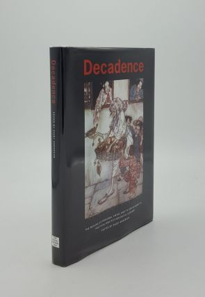 DECADENCE The Passing of Personal Virtue and Its Replacement by Political and Psychological...