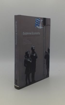 SUBLIME ECONOMY On the Intersection of Art and Economics. CHILDERS Joseph W. AMARIGLIO Jack,...