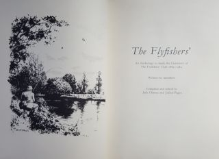 THE FLYFISHERS' An Anthology to Mark the Centenary of the Flyfishers' Club 1884-1984.