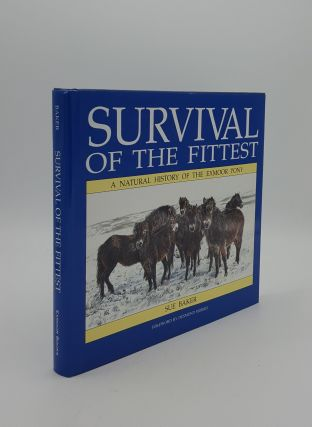 SURVIVAL OF THE FITTEST A Natural History of the Exmoor Pony. BAKER Sue