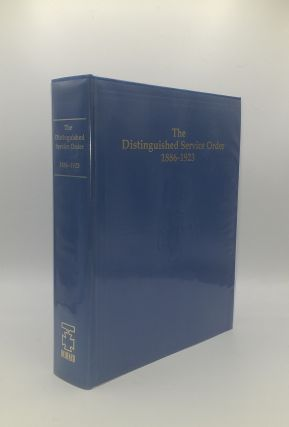 THE DISTINGUISHED SERVICE ORDER 1886-1923 A Complete Record of the Recipients of the...