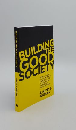 BUILDING A GOOD SOCIETY IN AN INCREASINGLY POLARIZED WORLD The Power and Limits of Markets,...
