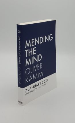 MENDING THE MIND The Art and Science of Overcoming Clinical Depression. KAMM Oliver