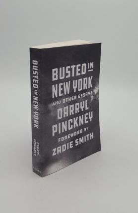 BUSTED IN NEW YORK And Other Essays. PINCKNEY Darryl