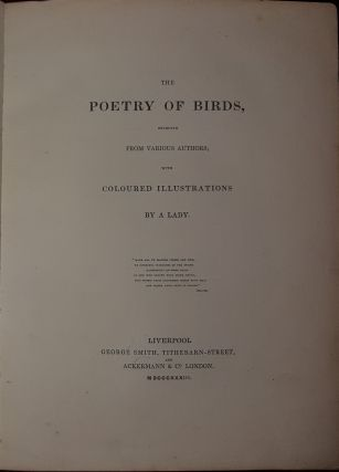 THE POETRY OF BIRDS Selected From Various Authors With Coloured Illustratrations By A Lady.