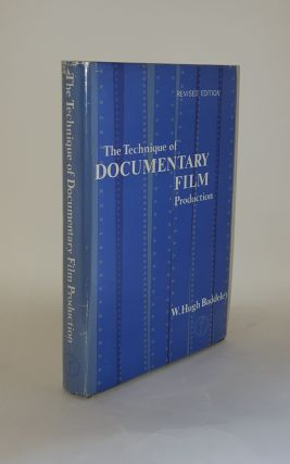 THE TECHNIQUE OF DOCUMENTARY FILM PRODUCTION. BADDELEY W. Hugh