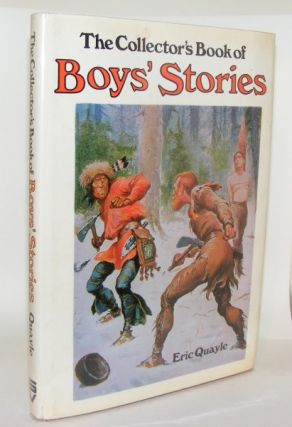 THE COLLECTOR'S BOOK OF BOY'S STORIES. QUAYLE Eric