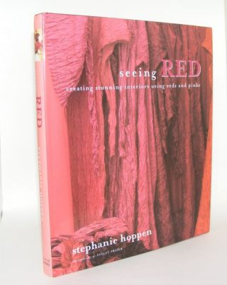 SEEING RED Creating Stunning Interiors with Reds and Pinks. HOPPEN STEPHANIE