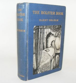 THE BOLSTER BOOK A Book for the Bedside Complied from the Occasional Writings of Reginald Drake Biffin. GRAHAM Frank.