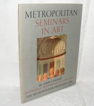 METROPOLITAN SEMINARS IN ART Portfolio 6 Composition as Structure. CANADAY John