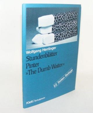 STUNDENBLÄTTER PINTER The Dumb Waiter. HERRLINGER Wolfgang