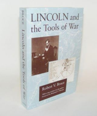LINCOLN And the Tools of War. BRUCE Robert V