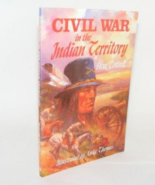 CIVIL WAR IN THE INDIAN TERRITORY. COTTRELL Steve.