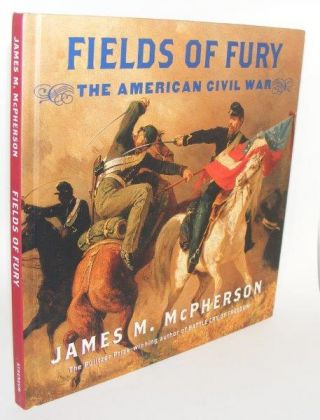 FIELDS OF FURY The American Civil War