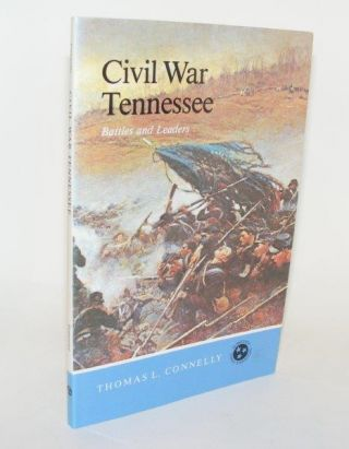 CIVIL WAR TENNESSEE Battles and Leaders. CONNELLY Thomas Lawrence