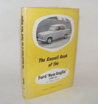 THE CASSELL BOOK OF THE FORD NEW ANGLIA 1953 - 8. HAWKS Ellison.