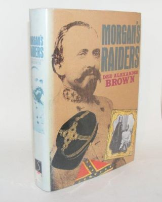 MORGAN'S RAIDERS. BROWN Dee Alexander