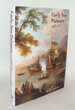 EARLY SEA PAINTERS 1660 - 1730. COCKETT F. B.
